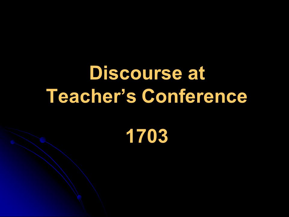 Discourse at Teacher's Conference 1703