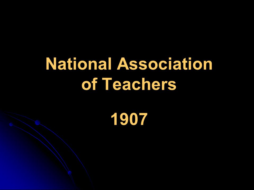 National Association of Teachers 1907