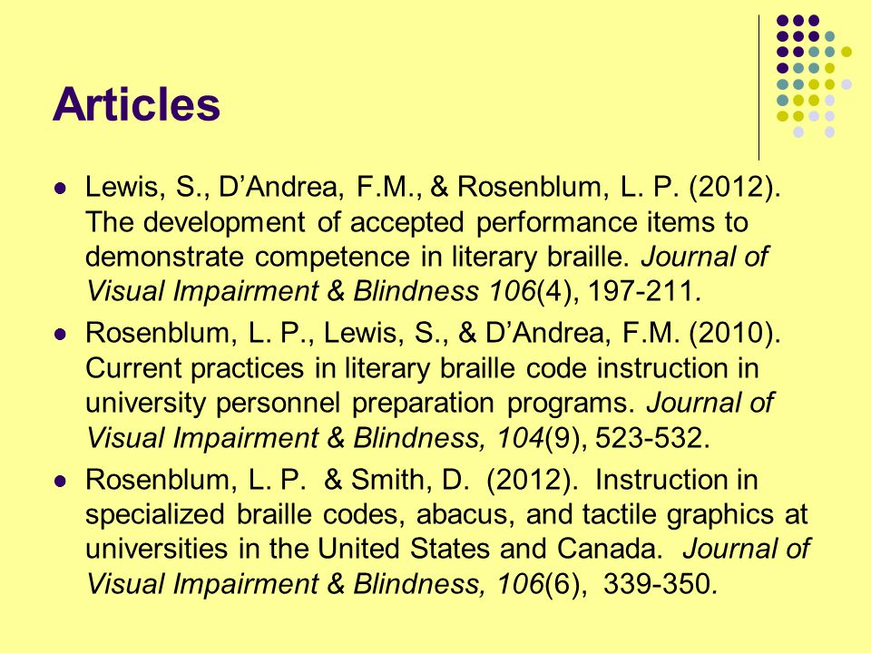 Articles Lewis, S., D'Andrea, F.M., & Rosenblum, L. P. (2012). The development of accepted performance items to demonstrate competence in literary bra