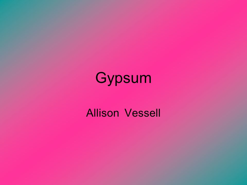 Gypsum Allison Vessell