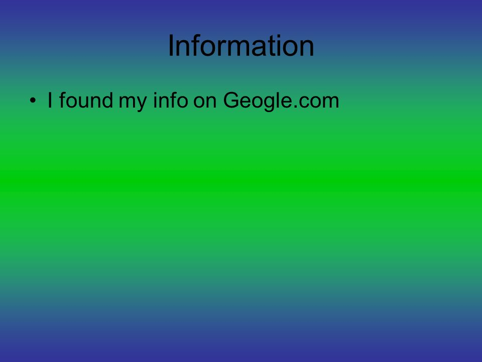Information I found my info on Geogle.com