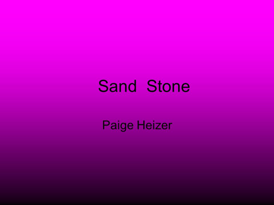 Sand Stone Paige Heizer