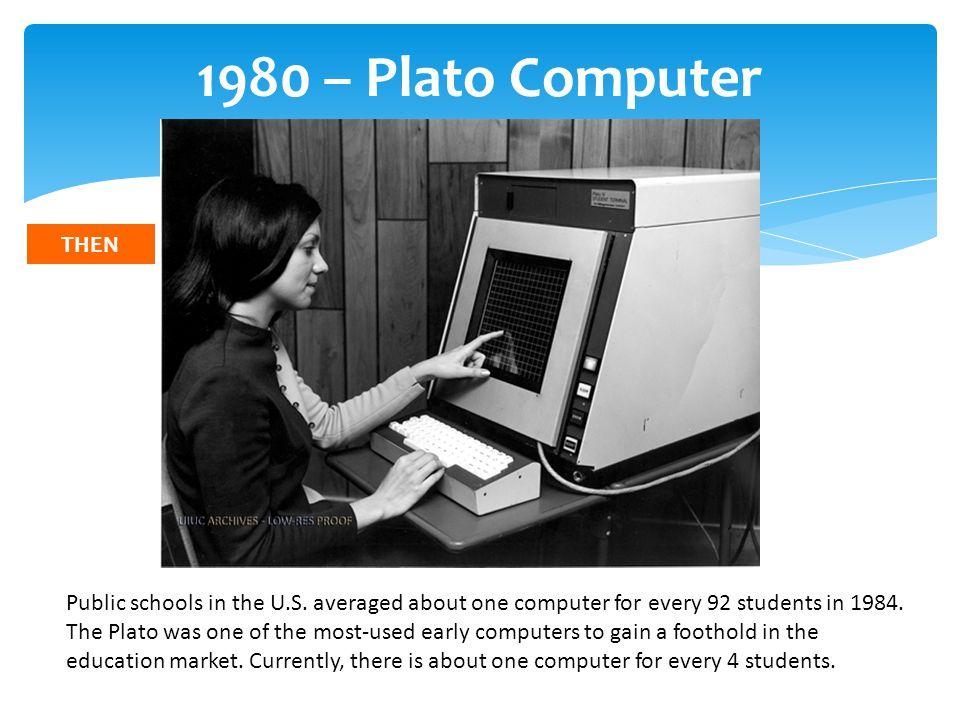 1980 – Plato Computer Public schools in the U.S.