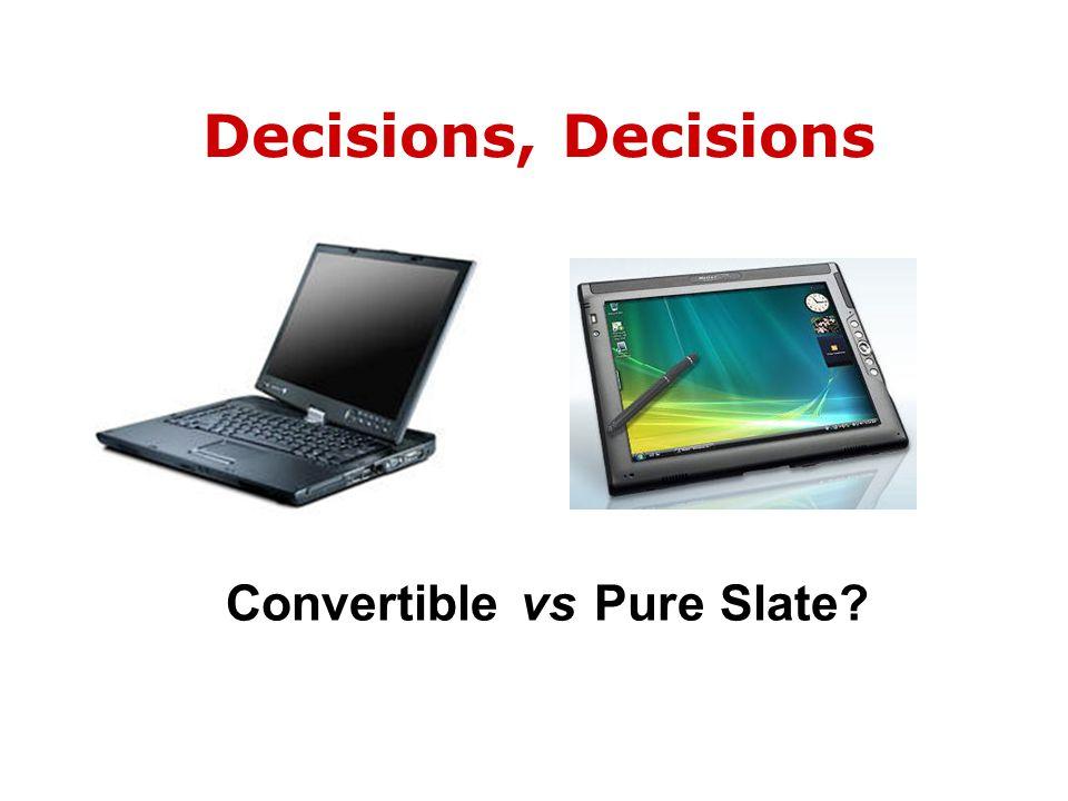 Decisions, Decisions Convertible vs Pure Slate?