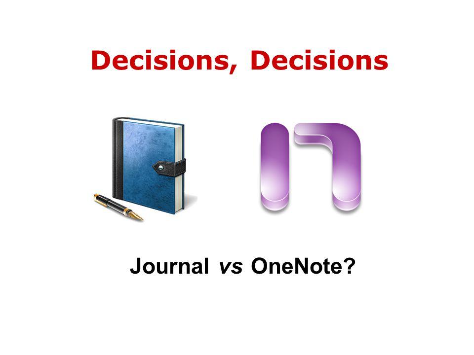 Decisions, Decisions Journal vs OneNote?