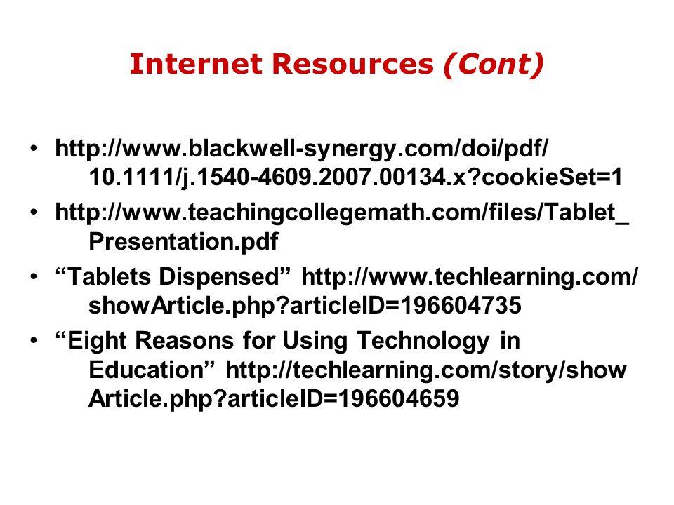 Internet Resources (Cont) http://www.blackwell-synergy.com/doi/pdf/ 10.1111/j.1540-4609.2007.00134.x?cookieSet=1 http://www.teachingcollegemath.com/fi