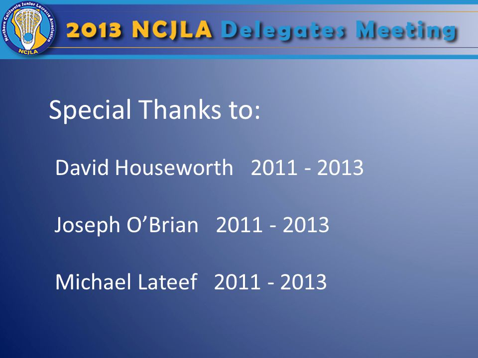 Special Thanks to: David Houseworth 2011 - 2013 Joseph O'Brian 2011 - 2013 Michael Lateef 2011 - 2013