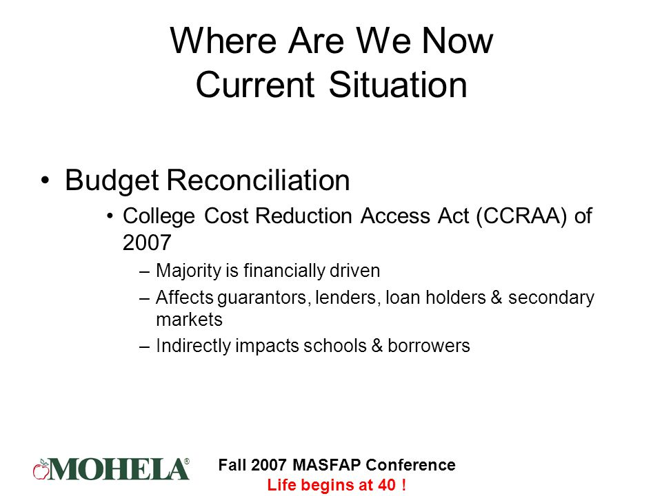 ® Fall 2007 MASFAP Conference Life begins at 40 .Review of Pending Legislation and Guidance S.