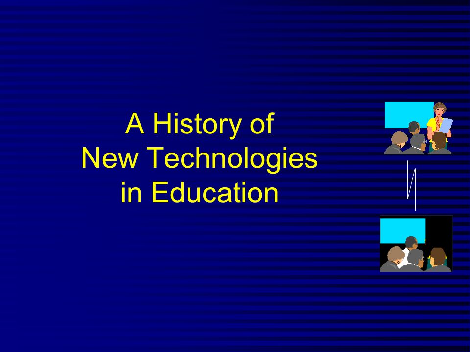 A History of New Technologies in Education