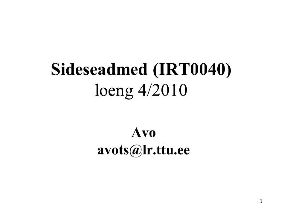 1 Sideseadmed (IRT0040) loeng 4/2010 Avo avots@lr.ttu.ee