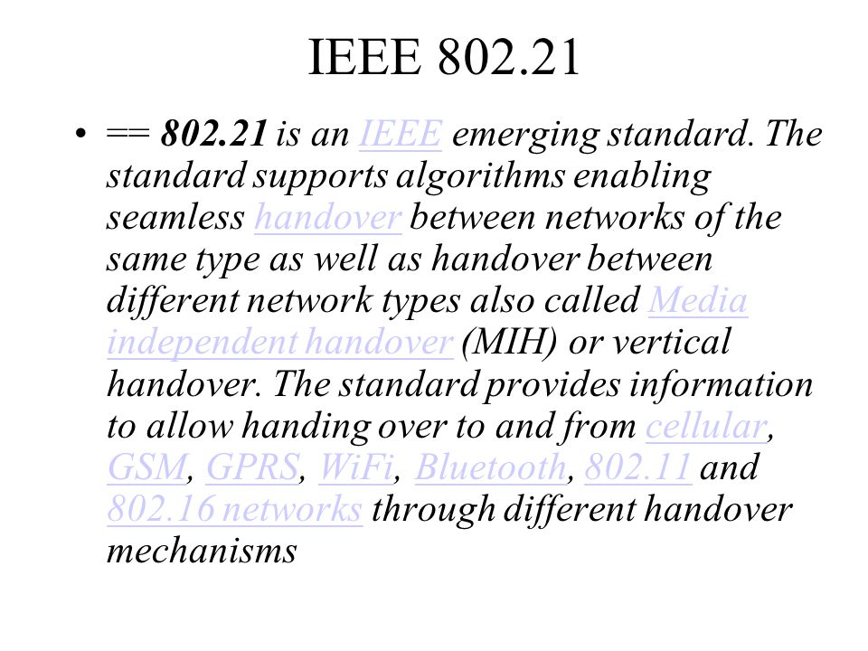 IEEE 802.21 == 802.21 is an IEEE emerging standard.