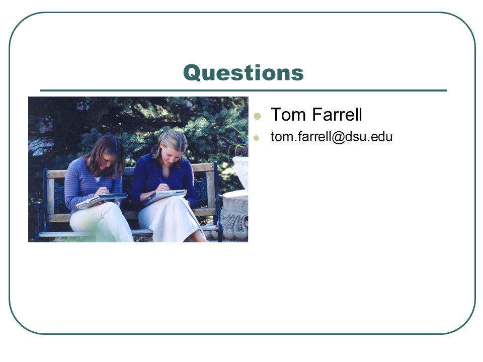 Questions Tom Farrell tom.farrell@dsu.edu