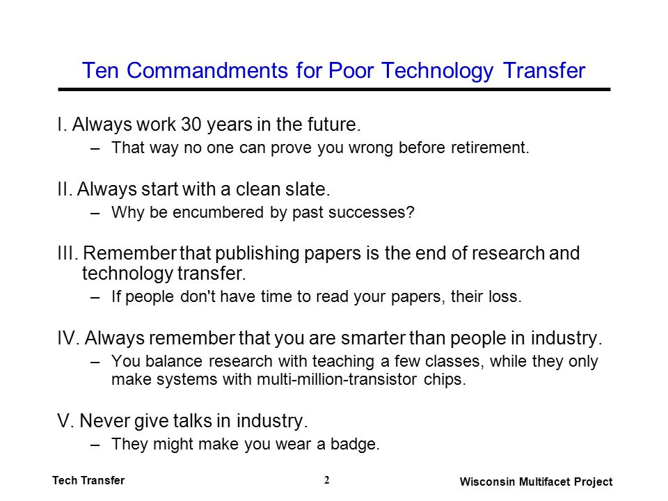 Wisconsin Multifacet Project Tech Transfer 2 Ten Commandments for Poor Technology Transfer I.