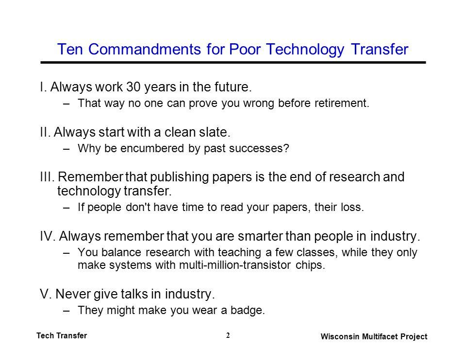 Wisconsin Multifacet Project Tech Transfer 3 Ten Commandments for Poor Technology Transfer VI.