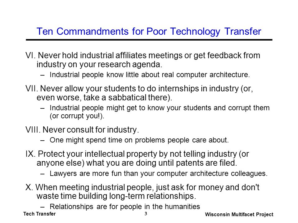 Wisconsin Multifacet Project Tech Transfer 3 Ten Commandments for Poor Technology Transfer VI.