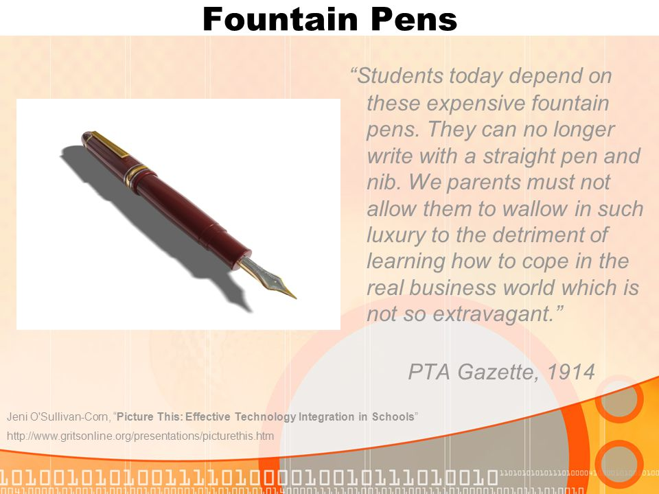 Fountain Pens Students today depend on these expensive fountain pens.