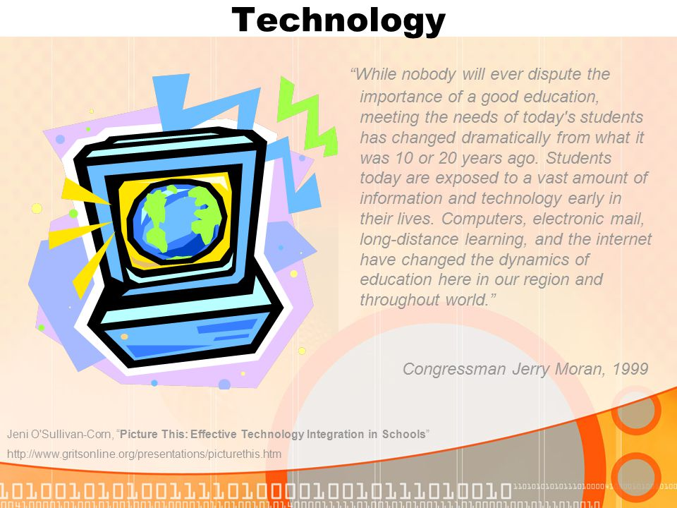Technology While nobody will ever dispute the importance of a good education, meeting the needs of today s students has changed dramatically from what it was 10 or 20 years ago.