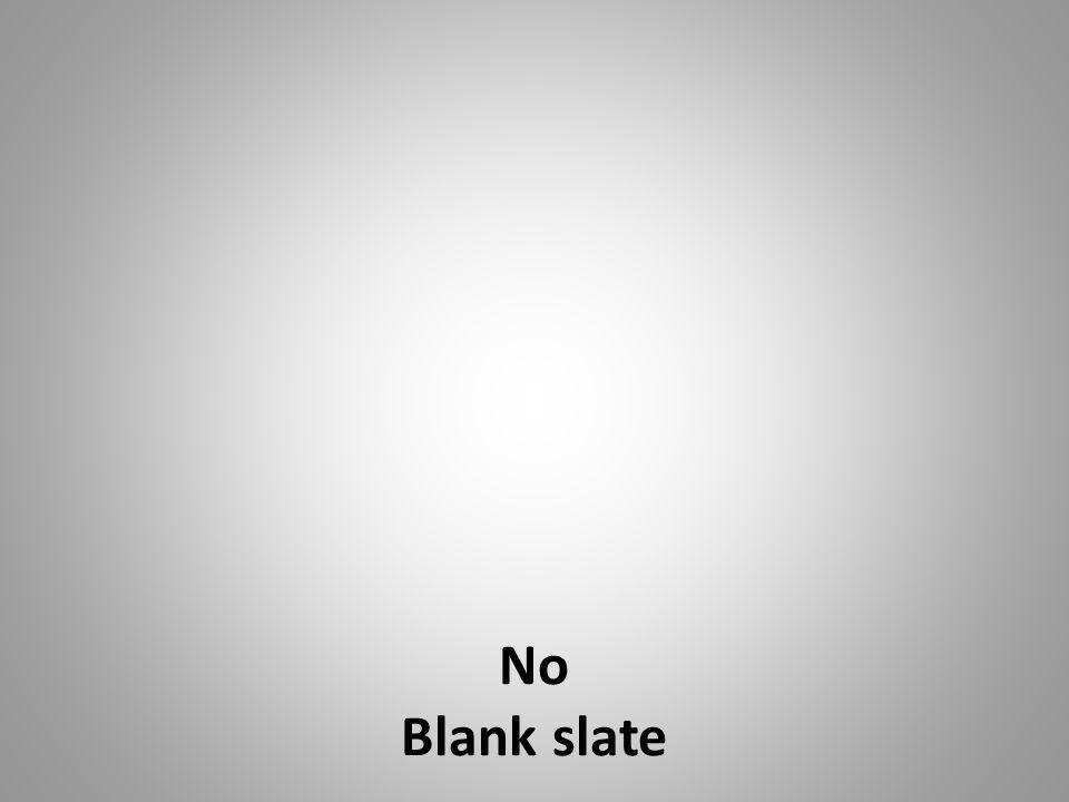 No Blank slate
