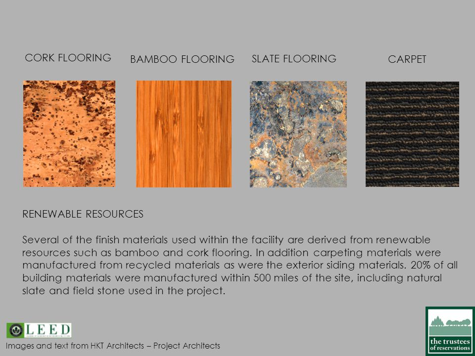 Images and text from HKT Architects – Project Architects RENEWABLE RESOURCES Several of the finish materials used within the facility are derived from renewable resources such as bamboo and cork flooring.
