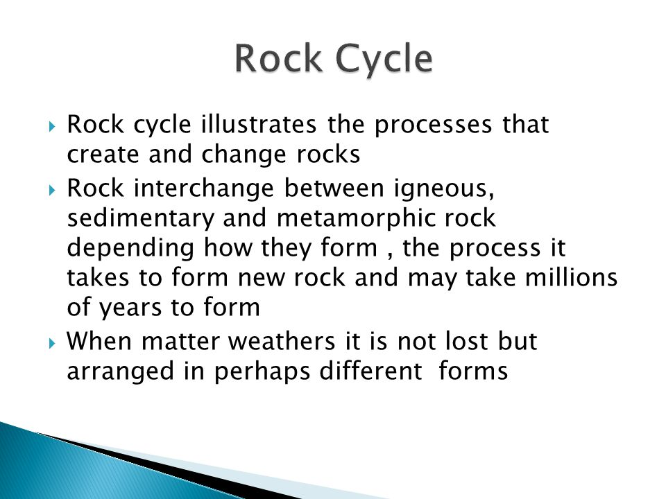  Classified by being either detrital, chemical or organic  Detrital: sedimentary rock made from the broken fragments of other rock which are compacted and cemented together  Rock first must be broken down or weathered and then moved to another location by erosion  Compaction of smaller particles can stick together to form solid rock under pressure