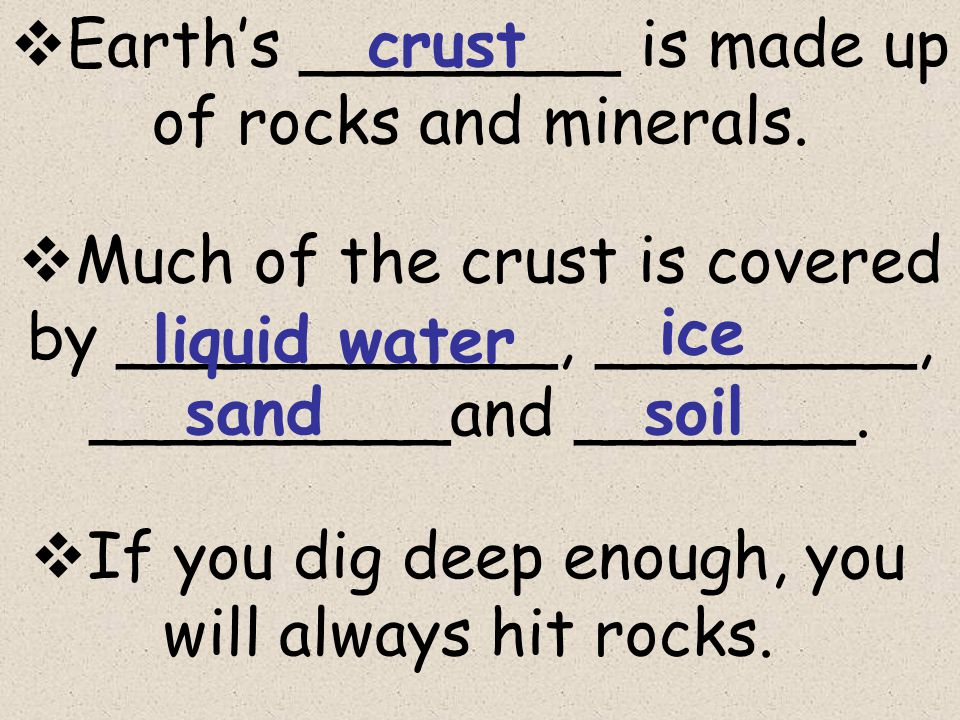  Earth's ________ is made up of rocks and minerals.