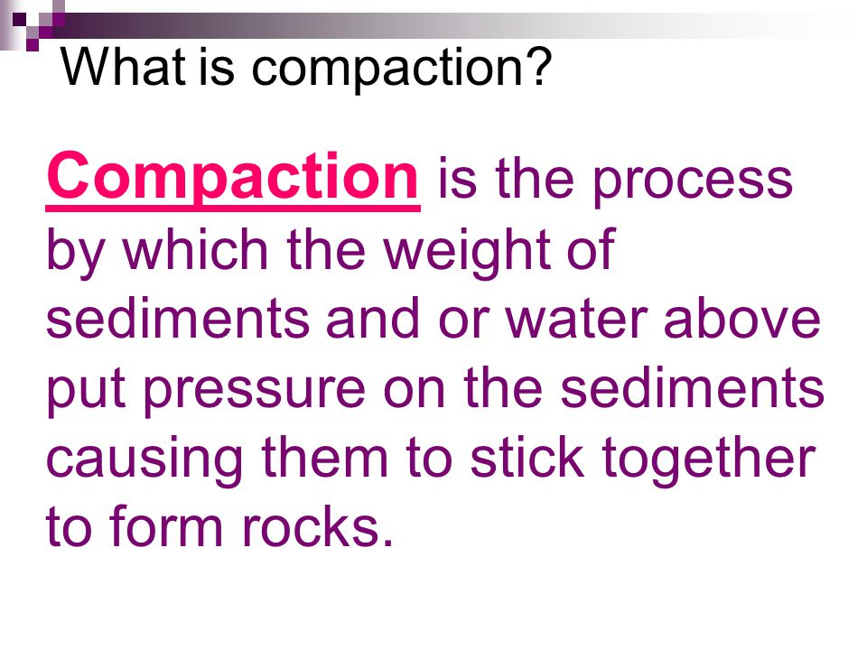 What is compaction.