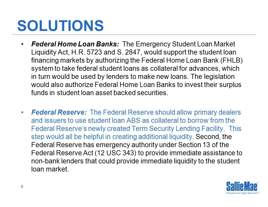 9 SOLUTIONS Federal Home Loan Banks: The Emergency Student Loan Market Liquidity Act, H.R.