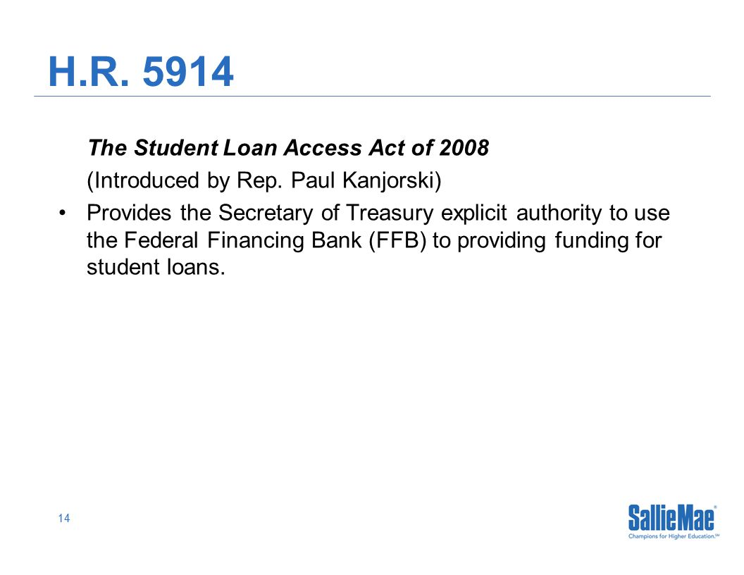 14 H.R. 5914 The Student Loan Access Act of 2008 (Introduced by Rep.