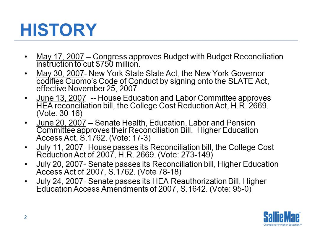 2 HISTORY May 17, 2007 – Congress approves Budget with Budget Reconciliation instruction to cut $750 million.