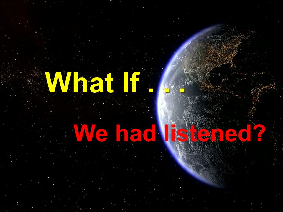 What If... We had listened