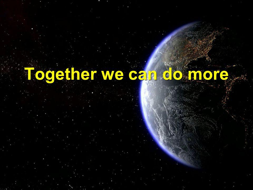 Together we can do more Together we can do more