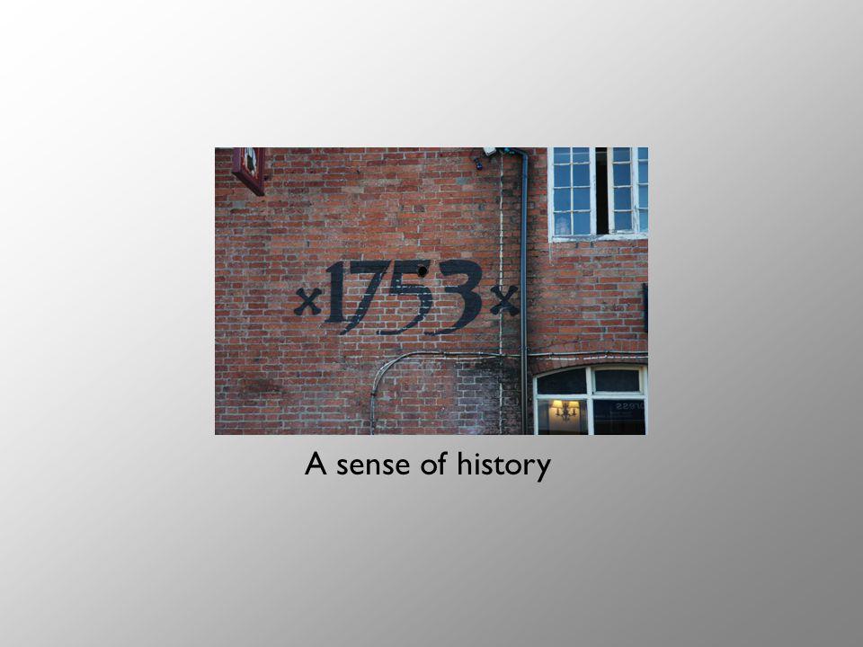 A sense of history