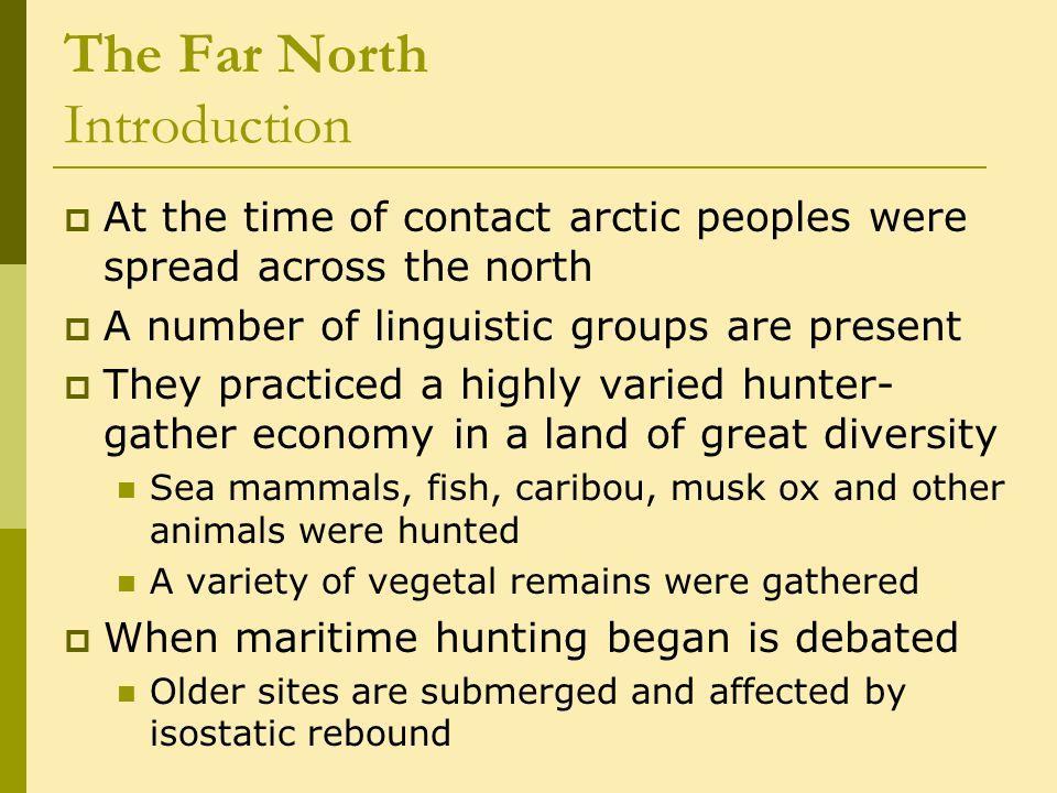 The Far North The Pacific coast 5000 BC – AD 1000  An increasing emphasis on coastal adaptation likely began c.
