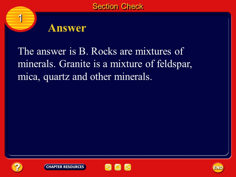 Section Check 1 1 Question 1 Which of these is a rock? A. feldspar B. granite C. mica D. quartz