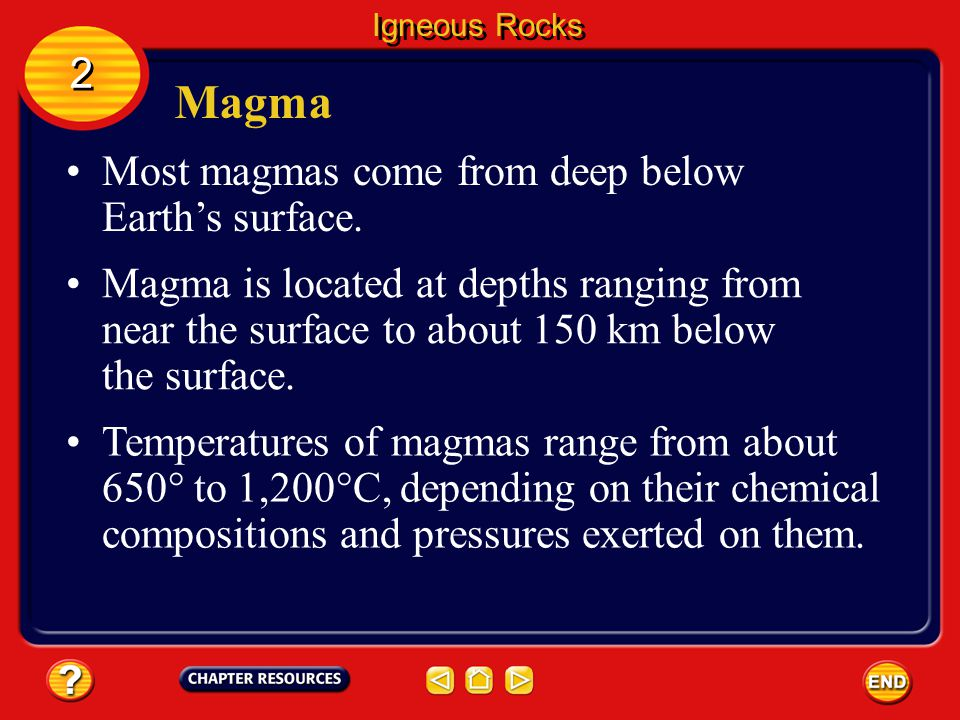 Formation of Igneous Rocks When some volcanoes erupt, they eject a flow of molten rock material. Molten rock material, called magma, flows when it is