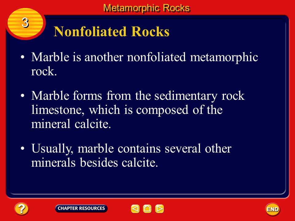 Nonfoliated Rocks Sandstone is a sedimentary rock that's often composed mostly of quartz grains. Metamorphic Rocks 3 3 When sandstone is heated under