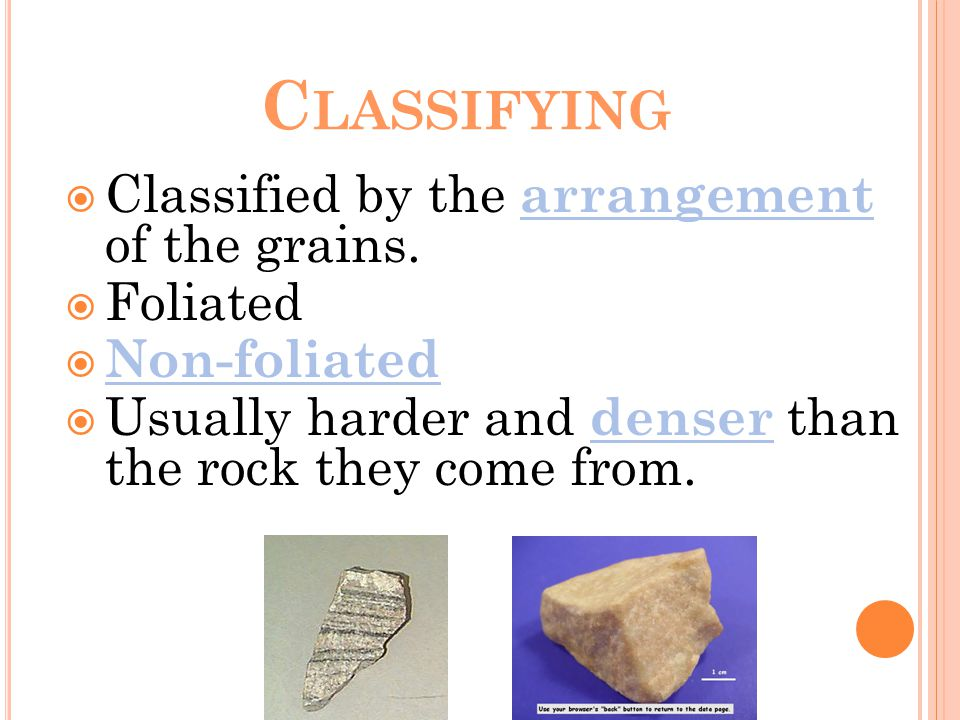 C LASSIFYING  Classified by the arrangement of the grains.