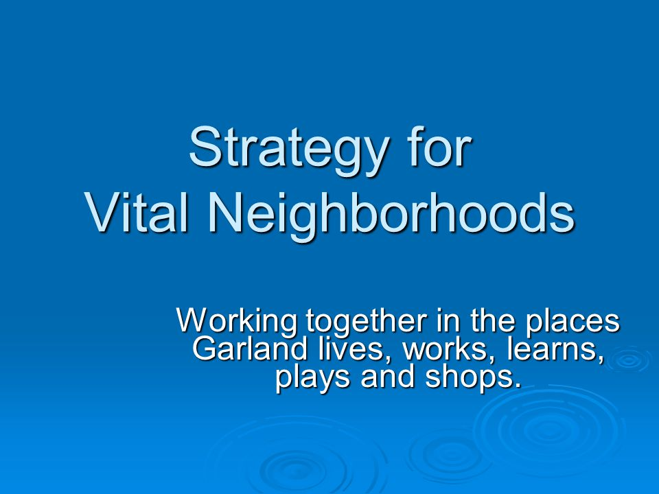 Neighborhood Resource Team Member Characteristics  Visionary  Results oriented  Good people skills  Community oriented  Unified commitment to envisioned outcomes  Cultivation and encouragement of different viewpoints  Team oriented