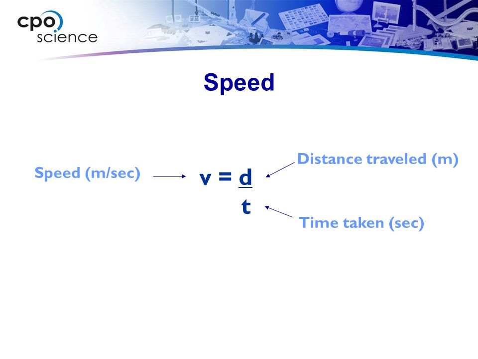 Speed Key Question: What is speed and how is it measured?