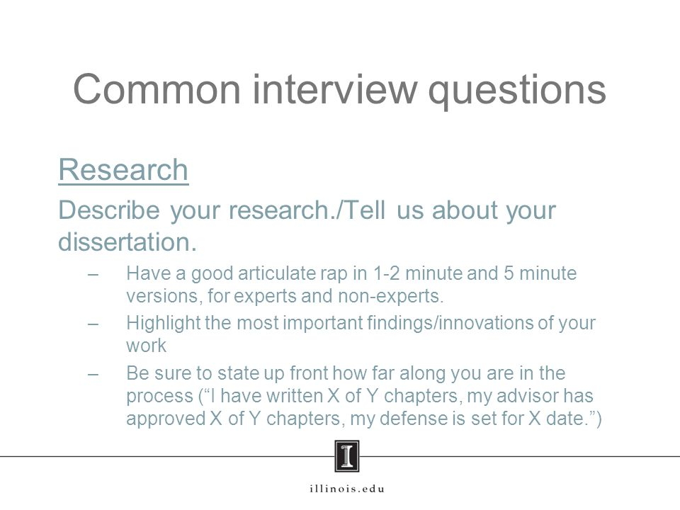 Common interview questions Research Describe your research./Tell us about your dissertation.
