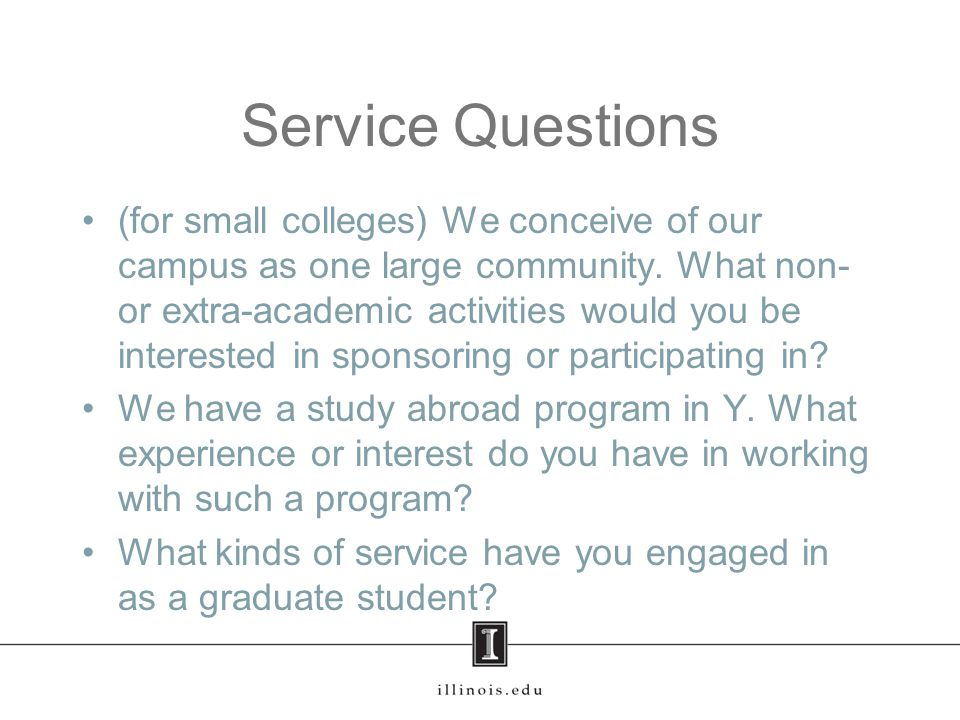 Service Questions (for small colleges) We conceive of our campus as one large community.