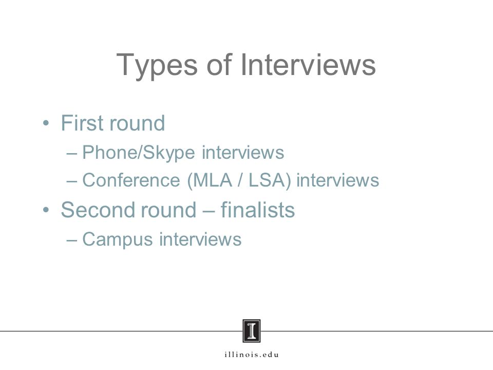 Interview Tips Typically, interviews will follow this general format: 1.Questions about research 2.