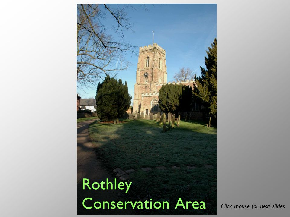 Rothley Conservation Area Click mouse for next slides