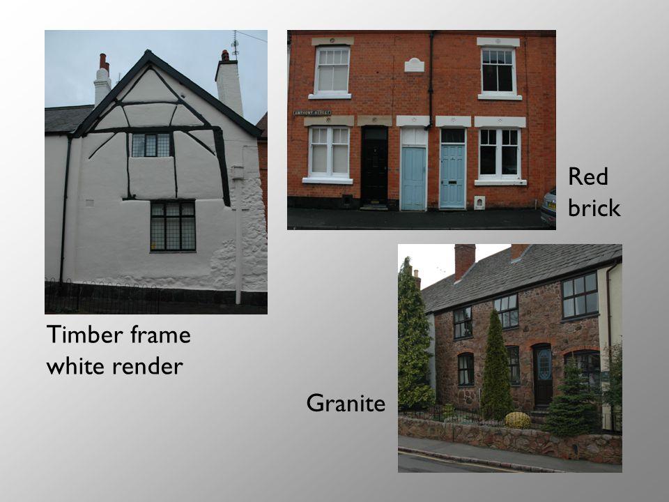 Timber frame white render Red brick Granite
