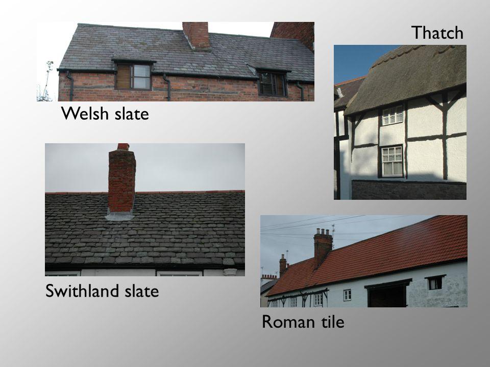 Welsh slate Thatch Swithland slate Roman tile