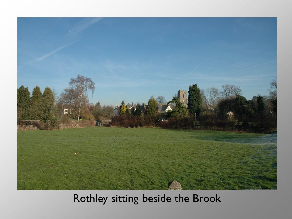 Rothley sitting beside the Brook