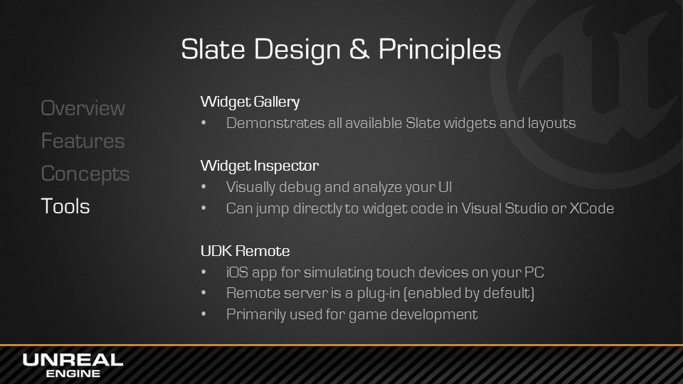 Slate Design & Principles Overview Features Concepts Tools Widget Gallery Demonstrates all available Slate widgets and layouts Widget Inspector Visual