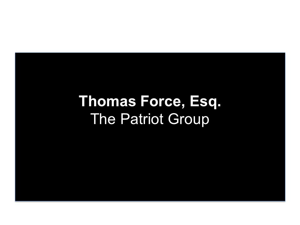 Thomas Force, Esq. The Patriot Group
