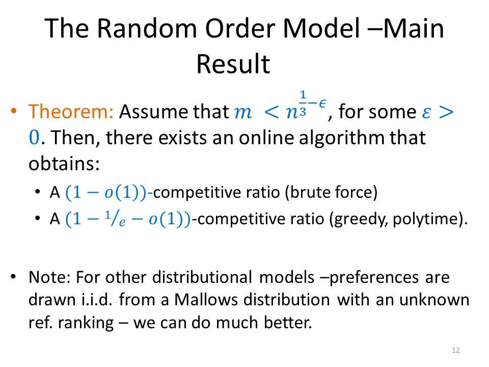The Random Order Model –Main Result 12