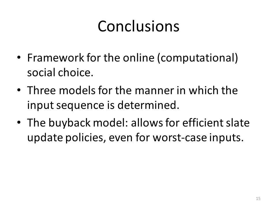Conclusions Framework for the online (computational) social choice.
